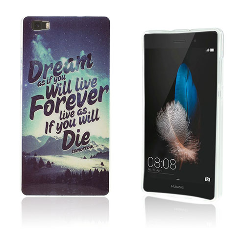 Westergaard Huawei Ascend P8 Lite Skal – Dream As If You Will Live Forever Live As If You Will Die Tomorrow